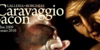 """Mostre Roma - Mostra """"Caravaggio - Bacon"""" alla Galleria Borghese di Roma fino al 24 Gennaio 2010"""