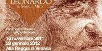 Leonardo Da Vinci in mostra a Torino (Reggia di Venaria) dal 18 Novembre 2011 fino al 29 Gennaio 2012