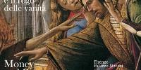 """A Firenze la mostra """"Denaro e Bellezza. I banchieri, Botticelli e il rogo delle Vanità"""" fino al 22 Gennaio 2012"""