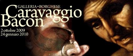 Mostre Roma – Mostra Caravaggio – Bacon alla Galleria Borghese di Roma fino al 24 Gennaio 2010